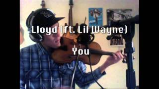 Drake - Best I Ever Had & Lloyd - You (VIOLIN COVER) - Peter Lee Johnson