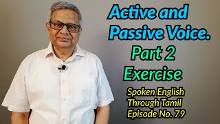 Active and Passive voice Part 2: Exercise (தமிழ் மூலம்) Lesson No. 79