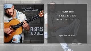 El Sebas de la Calle - Quien Sera (Single Oficial)