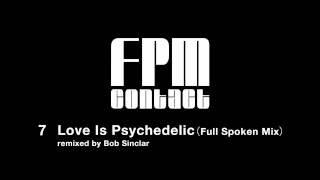 "Fantastic Plastic Machine (FPM) / Love Is Psychedelic (Full Spoken Mix) (2001""contact"")"