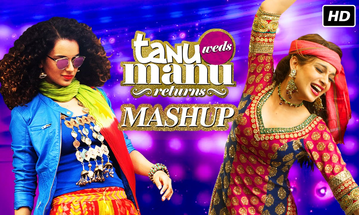 Tanu Weds Manu Returns Mashup By Kiran Kamath