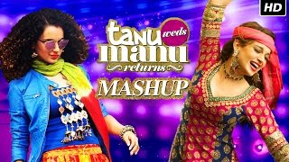 Tanu Weds Manu Returns Mashup by Kiran Kamath | Video Song | Kangana Ranaut &#03 …