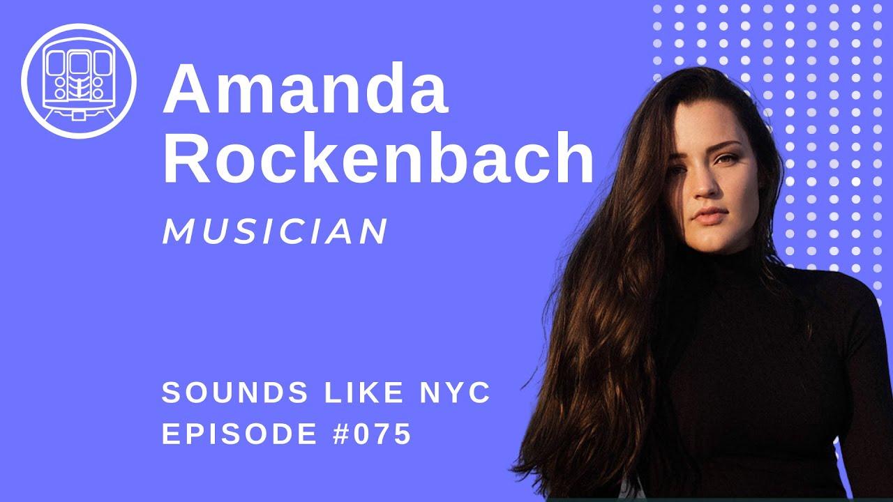 New To New York: Amanda Rockenbach- Sounds Like NYC Ep. 075