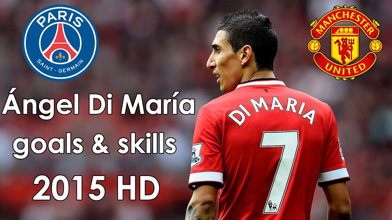 Angel Di Maria Goals Skills 2015 Welcome To Psg Youtube