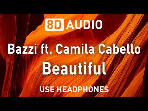 Bazzi ft. Camila Cabello - Beautiful | 8D AUDIO