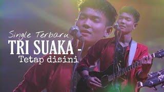 Download Single Terbaru Tri Suaka - Tetap disini ( Auto Baperr bangettt)