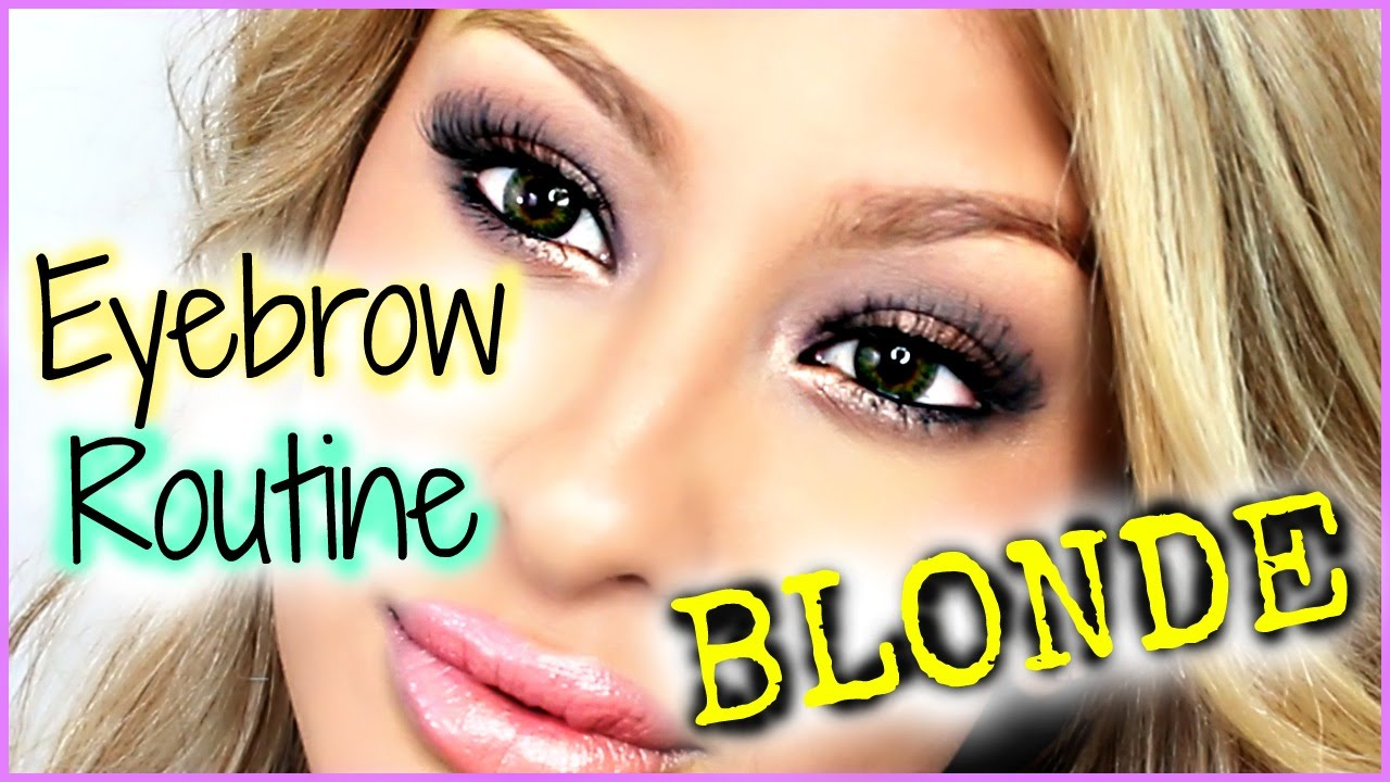 Eyebrow Routine Blonde Hair 2 Ways Youtube