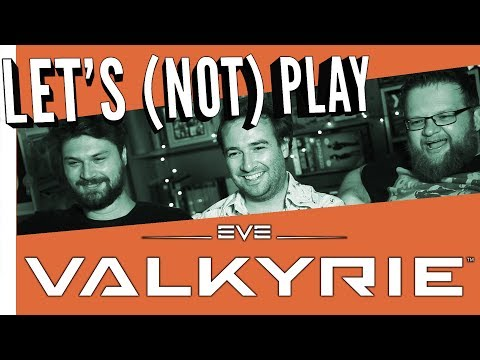 Let's (not) Play Eve Valkyrie