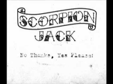 Scorpion Jack - No thanks, Yes Please!  2011 FULL ALBUM