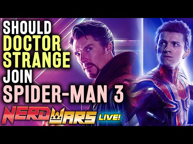 Should Doctor Strange Join Spider-Man 3?! - Nerd Wars! (From the Maker of Movie Fights)