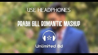 Best of Prabh Gill in 8d    Prabh Gill Romantic Jukebox 2019   Unlimited 8d