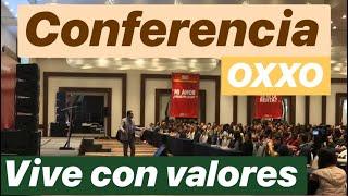 Vive con Valores, Cambia tu Vida - Conferencia OXXO