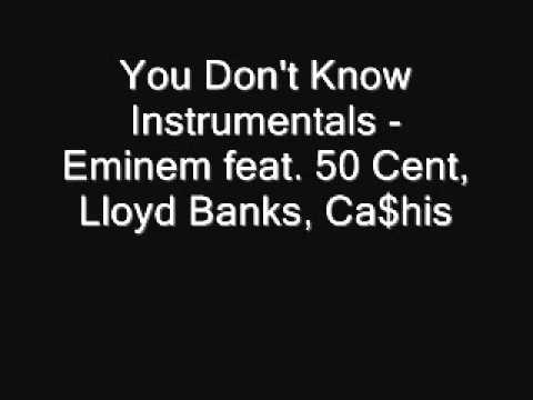 You Don't Know Instrumentals - Eminem feat. 50 Cent, Lloyd Banks, Ca$his