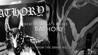 Nemtheanga's guide to BATHORY / Call From the Grave Vol. 2