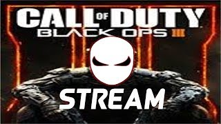 Black Ops 3 Stream - shakin off the rust