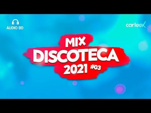 Download Mix discoteca 2021 #03   AUDIO 8D   Reggaetón 2021 (Use Headphones 🎧)