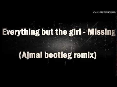 Everything but the girl - Missing(Ajmal 2012 bootleg remix) Free Download-.avi