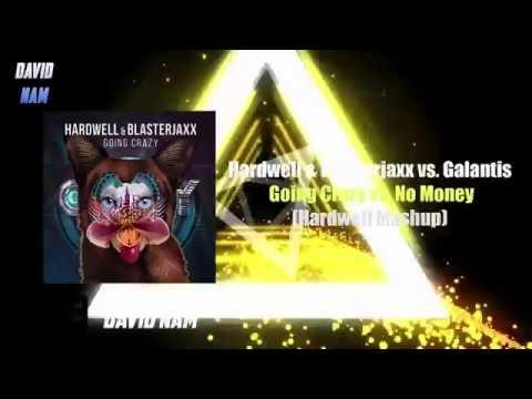 Hardwell & Blasterjaxx - Going Crazy vs. No Money (Hardwell Mashup) [David Nam Edit]