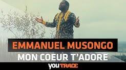 Emmanuel Musongo -  Mon coeur t'adore | YouTRACE