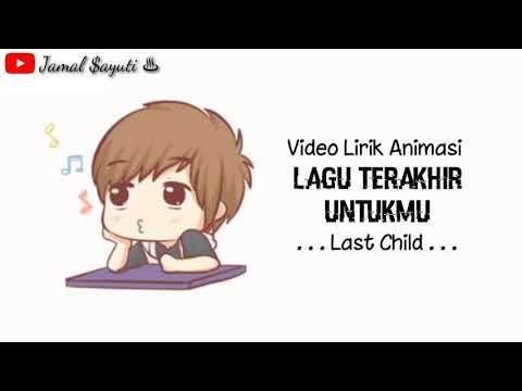 Lagu terakhir untukmu(last child)cover animasi