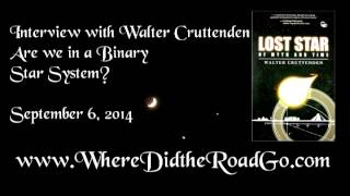 Walter Cruttenden - Are We in a Binary Star System? - September 6, 2014