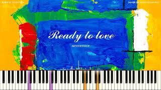 SEVENTEEN (세븐틴) - Ready to love PIANO COVER