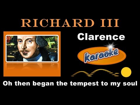 Richard lll, Clarence, 1.4.42, in karaoke-format for teaching. 19th March 2017