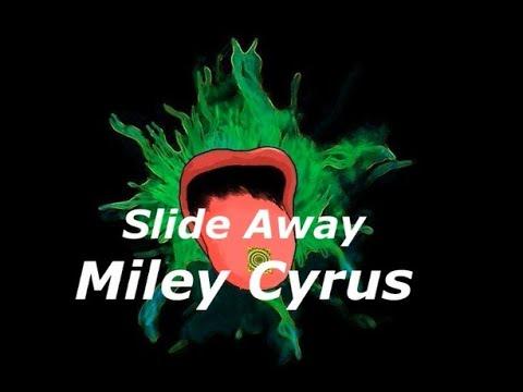 miley-cyrus-slide-away-lyrics