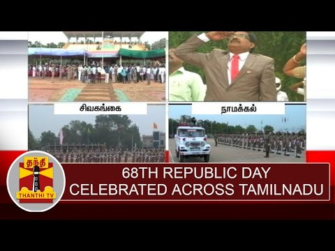 68th Republic day celebrated across Tamil Nadu | Thanthi TV