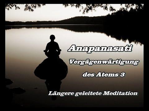 Anapanasati - Vergegenwärtigung des Atems 3: Längere geleitete Meditation