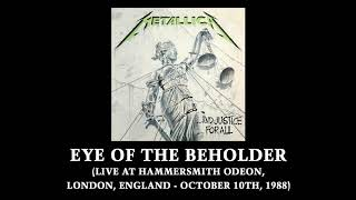 Metallica: Eye Of The Beholder (Live At Hammersmith Odeon, London, England - October 10th, 1988)