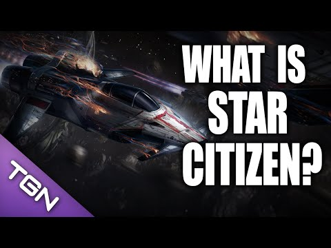 What is Star Citizen - The Complete Explanation