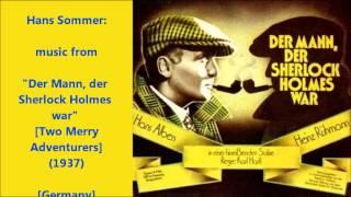 """Hans Sommer: music from """"Der Mann, der Sherlock Holmes war"""" (1937)"""