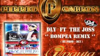 BOMPEA REMIX - THE JOSS FT DLY - LO ULTIMO DE REGGAETON 2013 ENERO @ipauta , coyote the show