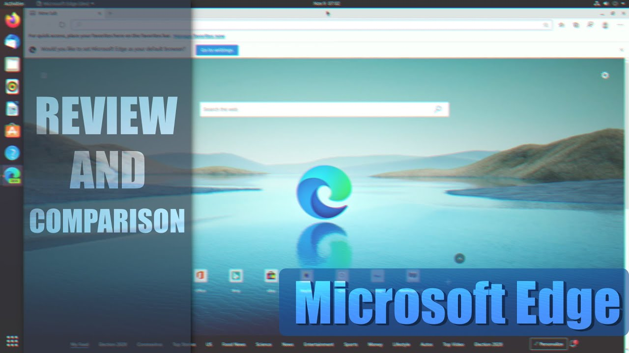 Microsoft Edge For Linux Review & Comparison