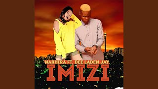 Imizi (feat. Dee Laden Jay)