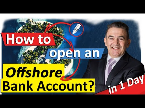 How to Open an Offshore Bank Account in 1 Day