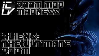 ALIENS: THE ULTIMATE DOOM - DOOM MOD MADNESS