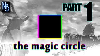 The Magic Circle Walkthrough Part 1 No Commentary