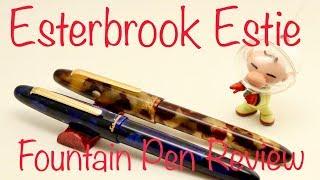 Esterbrook Estie Fountain Pen Review