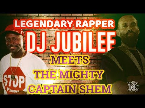 The Israelites: LEGENDARY RAPPER DJ JUBILEE MEETS THE MIGHTY CAPTAIN SHEM