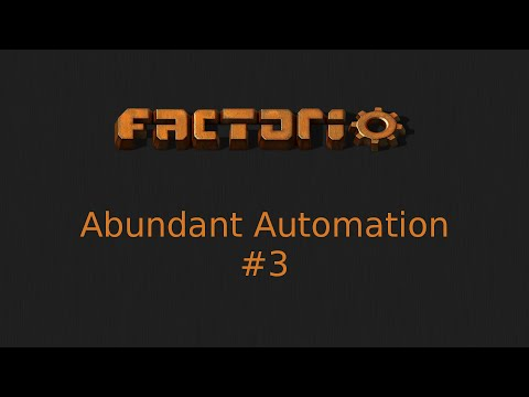 Let's Play Factorio - Abundant Automation #3 - Iron and Copper Smelting
