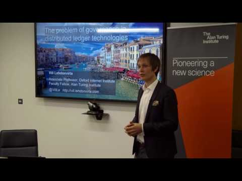The Problem of Governance in Distributed Ledger Technologies - Professor Vili Lehdonvirta, OII