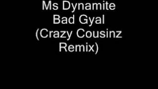 Ms Dynamite - Bad Gyal (Hot Like Fire) [Crazy Cousinz Remix]