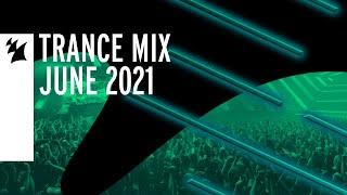 Armada Music Trance Mix - June 2021