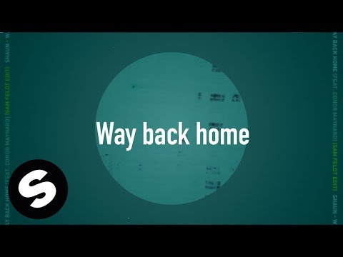 SHAUN – Way Back Home feat Conor Maynard Sam Feldt Edit  Lyric