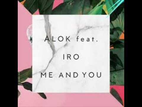 Alok feat. Iro – Me And You (Original Mix)