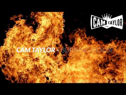 Cam Taylor - Burning House (Remix - Free D/L)