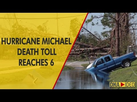 Hurricane Michael death toll reaches 6