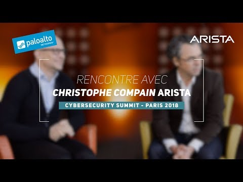 Interview Christophe Compain - Arista - Palo Alto Networks Cybersecurity summit Paris 2018